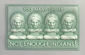 too many chiefs